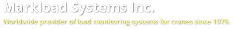 Markload Systems Inc. Worldwide provider of load monitoring systems for cranes since 1979.